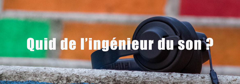 L'ingénieur du son