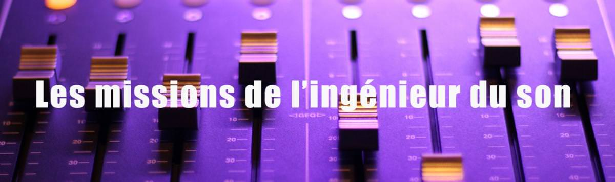 Les missions de l'ingénieur du son