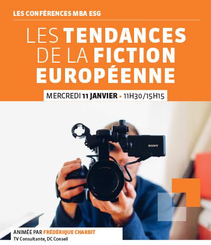 """Conférence professionnelle MBA ESG 11/01 : """"Les tendances de la fiction européenne"""" Master management de la production audiovisuelle et musicales"""