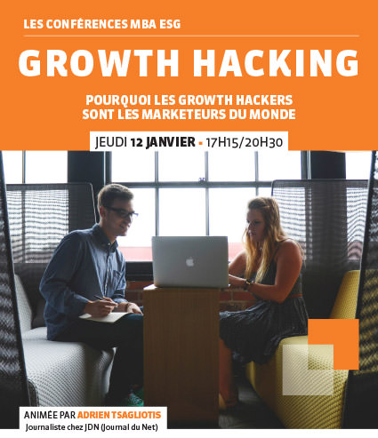 "Conférence professionnelle MBA ESG 12/01 : ""Growth Hacking"" - Master Marketing et publicité"