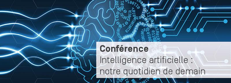 Conférence : Intelligence artificielle, notre quotidien de demain - jeudi 4 avril - Master Intelligence artificielle