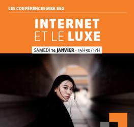 Conférence professionnelle 14/01 MBA ESG : « Internet et le luxe» - Master Management et marketing du luxe, de la mode et du design