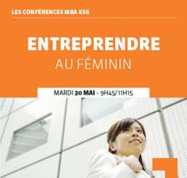 Conférence Professionnelle 30/05 : Entreprendre au féminin