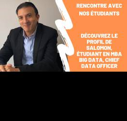 Rencontre avec nos étudiants : Salomon, étudiant en MBA Big Data, Chief Data Officer