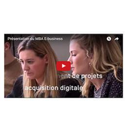 Découvrez le MBA E- business en 3 vidéos