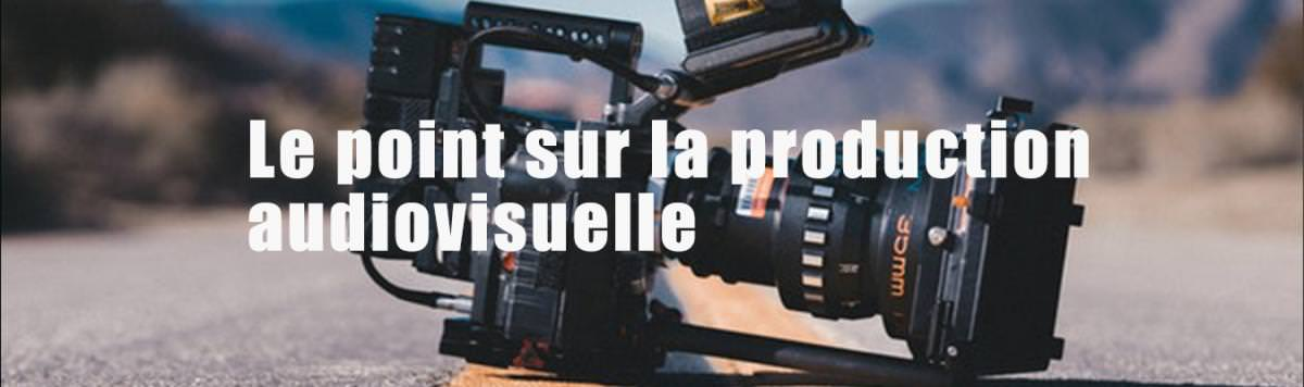 la production audiovisuelle